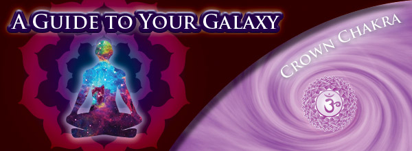 Galaxy Guide - Crown Chakra